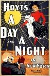 Афиша мюзикла Чарльса Хойта и Фрэнка МакКи «День и ночь в Нью-Йорке», 1898 год.
