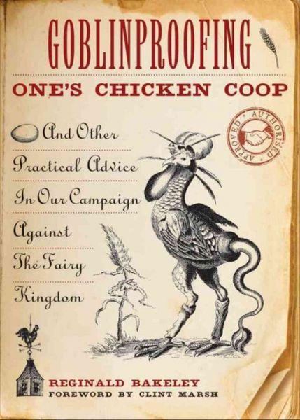 Автор книги Реджиналд Бейкели настаивает, что при всей полноте изучения вопроса разведения куриц, угроза для этих домашних птиц со стороны гоблинов. Утверждается, что гоблины не менее опасны для куриц чем лисы или клещи.