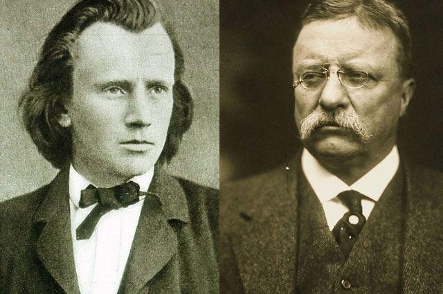 Иоганнес Брамс и Теодор Рузвельт.