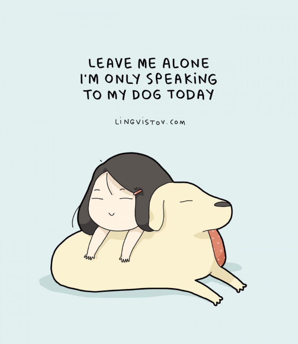 «Оставьте меня в покое. Сегодня я общаюсь только со свой собакой»