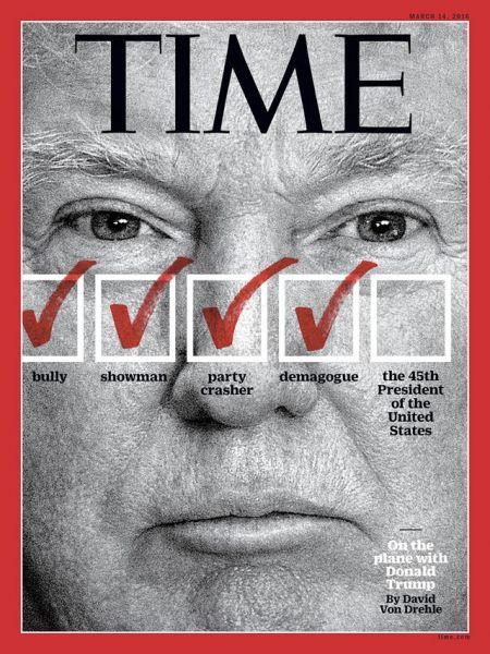 Журнал Time: «Хулиган, шоумэн, мастер испортить вечеринку, демагог, 45-й президент США»